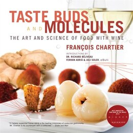 Book Taste Buds And Molecules: The Art and Science of Food With Wine by FRANCOIS CHARTIER