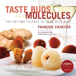 Book Taste Buds And Molecules: The Art And Science Of Food And Wine by FRANCOIS CHARTIER