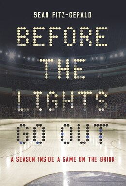 Book Before The Lights Go Out: A Season Inside A Game On The Brink by Sean Fitz-gerald