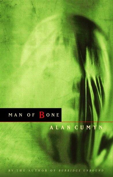 Man of Bone by Alan Cumyn
