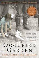 The Occupied Garden: A Family Memoir Of War-torn Holland