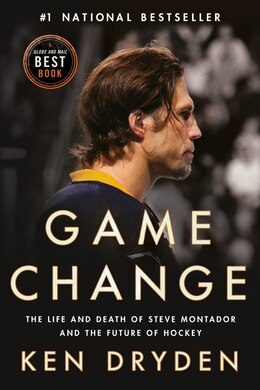 Book Game Change: The Life And Death Of Steve Montador, And The Future Of Hockey by Ken Dryden