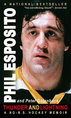 Book Thunder And Lightning: A No-b.s. Hockey Memoir by Phil Esposito
