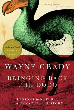 Book Bringing Back The Dodo: Lessons In Natural And Unnatural History by Wayne Grady