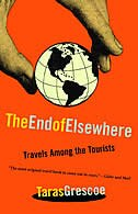 The End Of Elsewhere: Travels Among The Tourists