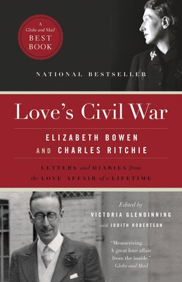 Book Love's Civil War: Elizabeth Bowen And Charles Ritchie by Victoria Glendinning