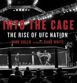 Book Into The Cage: The Rise Of Ufc Nation by Nick Gullo