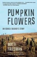 Pumpkinflowers: An Israeli Soldier's Story