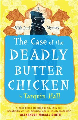 Book The Case Of The Deadly Butter Chicken: Vish Puri, Most Private Investigator by Tarquin Hall