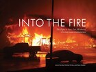 Book Into The Fire: The Fight To Save Fort Mcmurray by Jerron Hawley