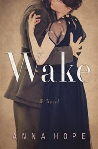 Book Wake by Anna Hope