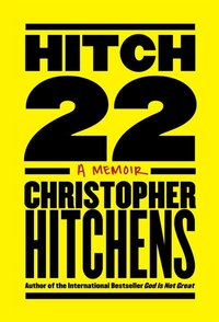 Hitch-22: Some Confessions And Contradictions