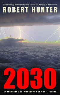 2030: Confronting Thermageddon in Our Lifetime