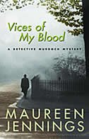 Vices of My Blood: A Detective Murdoch Mystery by Maureen Jennings