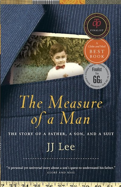 The Measure Of A Man: The Story Of A Father, A Son, And A Suit by Jj Lee