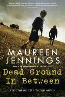 Dead Ground In Between by Maureen Jennings