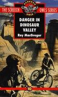 Danger In Dinosaur Valley (#10): The Screech Owls #10