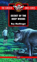 The Secret of the Deep Woods (#17): The Secret of the Deep Woods