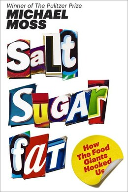 Book Salt Sugar Fat: How The Food Giants Hooked Us by Michael Moss