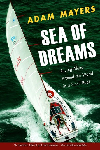 Sea Of Dreams: Racing Alone Around The World In A Small Boat by Adam Mayers
