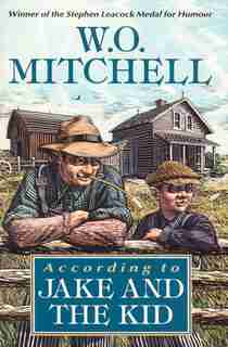 According To Jake And The Kid by W.o. Mitchell