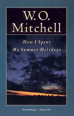 Book How I Spent My Summer Holidays by W.o. Mitchell