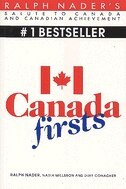 Canada Firsts by Ralph Nader