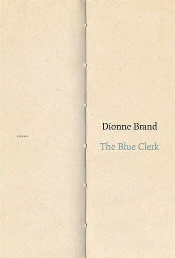 The Blue Clerk: Ars Poetica In 59 Versos by Dionne Brand