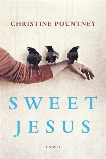 Sweet Jesus by Christine Pountney