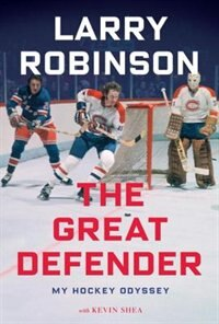 Book The Great Defender: My Hockey Odyssey by Larry Robinson