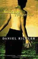 Book Kicking Tomorrow by Daniel Richler