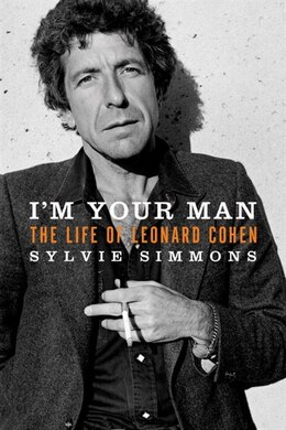 Book I'm Your Man: The Life Of Leonard Cohen by Sylvie Simmons