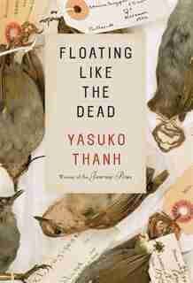 Floating Like The Dead: Stories by Yasuko Thanh