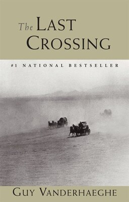 Book The Last Crossing by Guy Vanderhaeghe