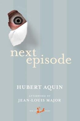 Book Next Episode by Hubert Aquin