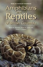 Amphibians & Reptiles of British Columbia: Royal BC Museum Handbook