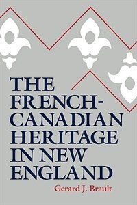 The French-Canadian Heritage in New England