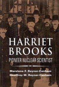 Harriet Brooks: Pioneer Nuclear Scientist