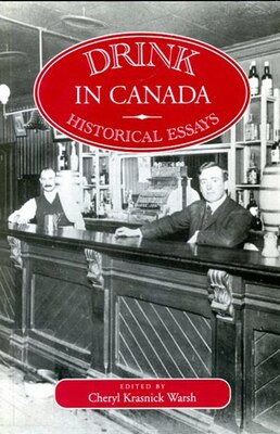 Book Drink in Canada: Historical Essays by Cheryl Krasnick Warsh