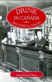 Drink in Canada: Historical Essays