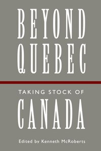 Beyond Quebec: Taking Stock of Canada