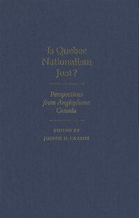 Is Quebec Nationalism Just?: Perspectives from Anglophone Canada