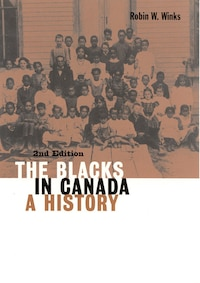 The Blacks in Canada: A History