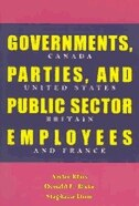 Governments, Parties, and Public Sector Employees: Canada, United States, Britain, and France