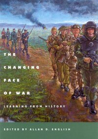 The Changing Face of War: Learning from History