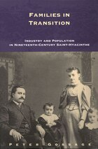 Families in Transition: Industry and Population in Nineteenth-Century Saint-Hyacinthe