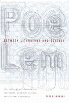 Between Literature and Science: Poe, Lem, and Explorations in Aesthetics, Cognitive Science, and…