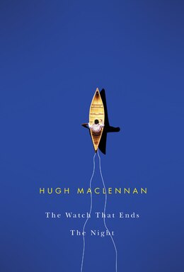 Book The Watch that Ends the Night by Hugh MacLennan