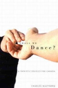 Shall We Dance?: A Patriotic Politics for Canada