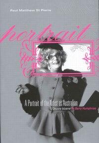 A Portrait of the Artist as Australian: L'Oeuvre bizarre de Barry Humphries